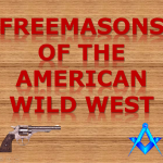 Freemasons Of The American Wild West
